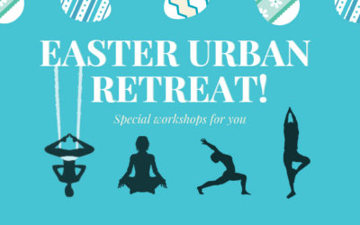 Easter Urban Retreat – Special Workshops!